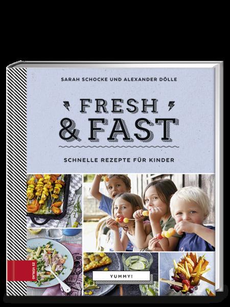 Schocke Sarah, Dölle Alexander: Fresh & fast  Schnelle Rezepte für Kinder
