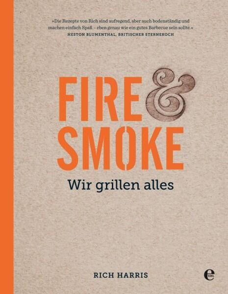 Harris Rich: Fire & Smoke: Wir grillen alles