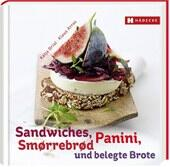 Briol Katja, Arras Klaus: Sandwiches, Panini, SmØrrebrØd und belegte Brote