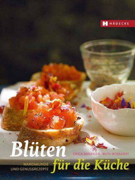 Bänziger Erica, Bossardt Ruth: Blüten für die Küche