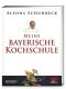 Schuhbeck, Alfons: Meine bayerische Kochschule