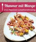 Hummer mit Mango und Peperoni-Limettendressing