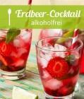 Erdbeer-Cocktail Strawberry Fields