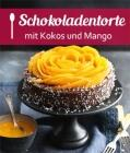 Schokoladen-Kokos-Torte mit Mango-Rose
