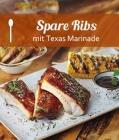 Spare Ribs mit Texas Marinade, Kartoffelspalten und Mais
