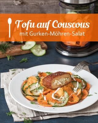 Tofu auf Couscous mit Gurken-Möhren-Salat