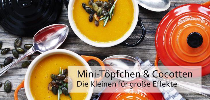 Mini-Töpfchen & Cocotten - Die kleinen Vielseitigen. Ideal zum Servieren am Tisch
