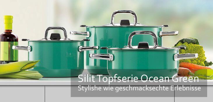 Silit Topfserie Ocean Green - Stylishe wie geschmacksechte Erlebnisse