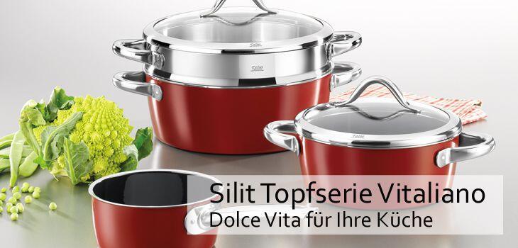 Silit Kochtopfserie Vitaliano - Dolce Vita für zu Hause!