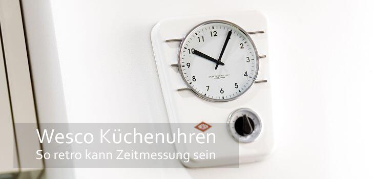 Wesco Küchenuhren - So retro kann Zeitmessung sein