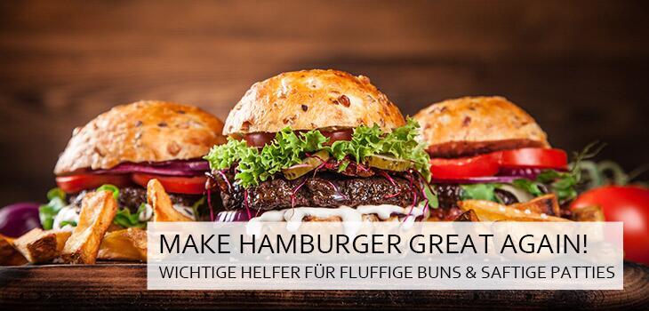 Make Hamburger great again - Unsere Lieblinge auf dem Grill