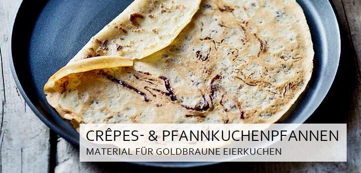 Crepes- & Pfannkuchenpfannen - Das richtige Material für goldbraune Eierkuchen