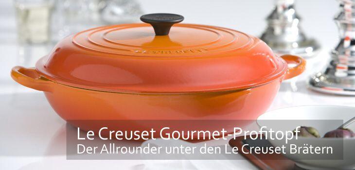 Le Creuset Gourmet-Profitopf - der Allrounder unter den Le Creuset Brätern